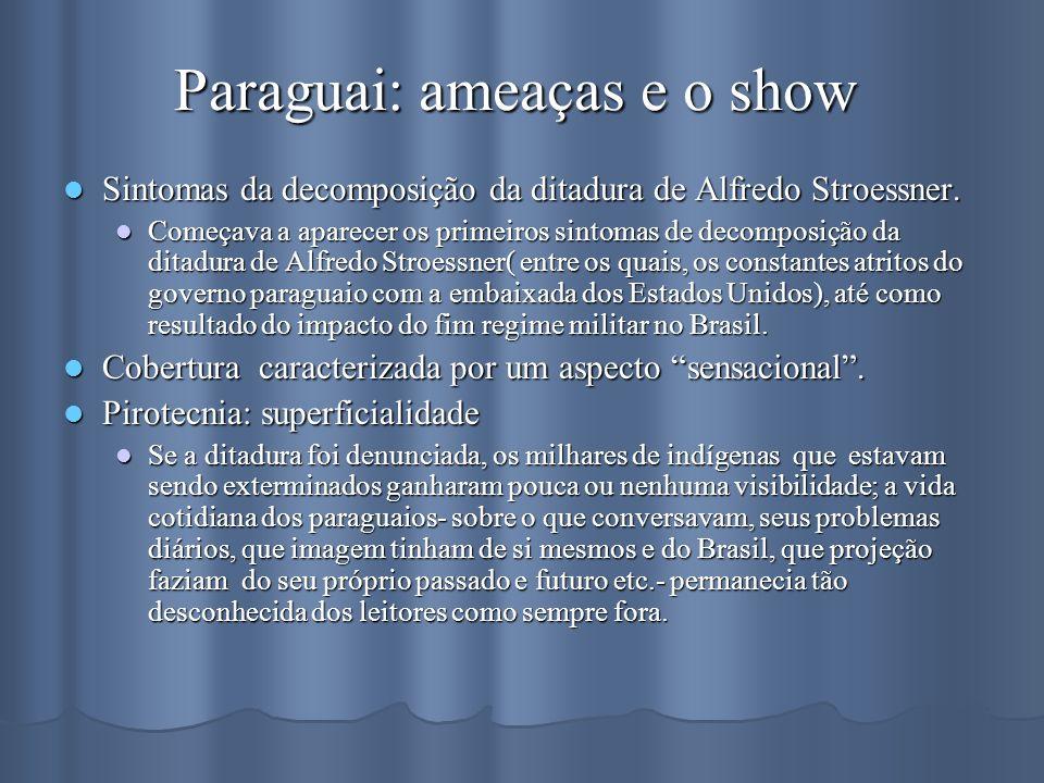 Paraguai: ameaças e o show Sintomas da decomposição da ditadura de Alfredo Stroessner. Sintomas da decomposição da ditadura de Alfredo Stroessner. Com