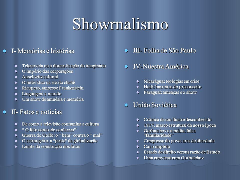 Showrnalismo I- Memórias e histórias I- Memórias e histórias Telenovela ou a domesticação do imaginário Telenovela ou a domesticação do imaginário O i