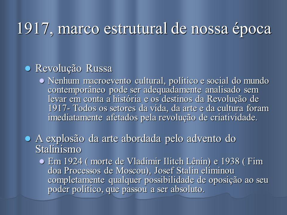 1917, marco estrutural de nossa época Revolução Russa Revolução Russa Nenhum macroevento cultural, político e social do mundo contemporâneo pode ser a