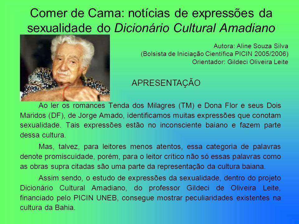 Comer de Cama: notícias de expressões da sexualidade do Dicionário Cultural Amadiano Ao ler os romances Tenda dos Milagres (TM) e Dona Flor e seus Doi