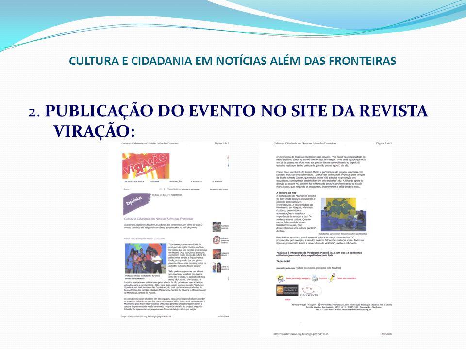 CULTURA E CIDADANIA EM NOTÍCIAS ALÉM DAS FRONTEIRAS 2. PUBLICAÇÃO DO EVENTO NO SITE DA REVISTA VIRAÇÃO: