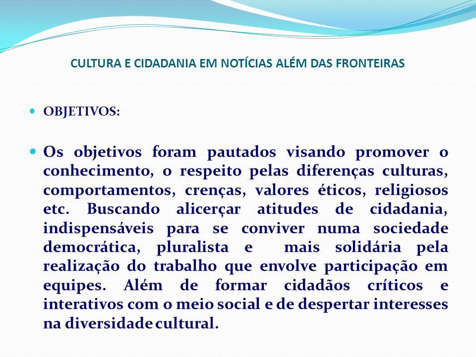 CULTURA E CIDADANIA EM NOTÍCIAS ALÉM DAS FRONTEIRAS METODOLOGIA : 1.
