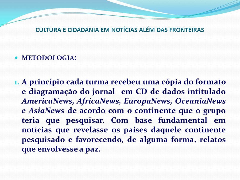CULTURA E CIDADANIA EM NOTÍCIAS ALÉM DAS FRONTEIRAS 2.