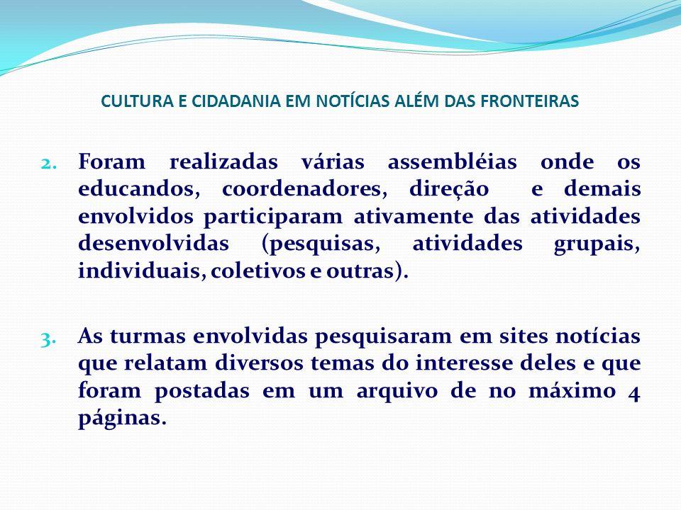 CULTURA E CIDADANIA EM NOTÍCIAS ALÉM DAS FRONTEIRAS 4.