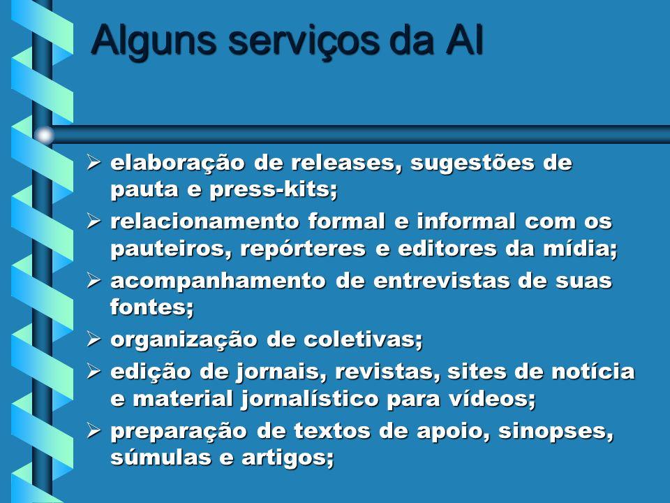 Alguns serviços da AI elaboração de releases, sugestões de pauta e press-kits; elaboração de releases, sugestões de pauta e press-kits; relacionamento