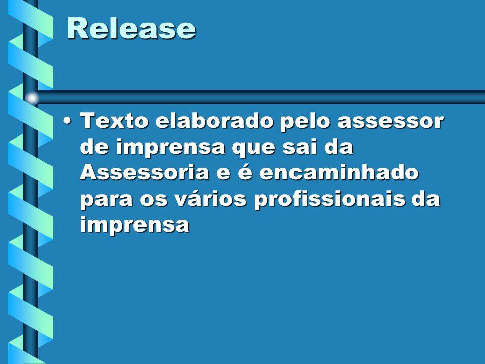 Release Texto elaborado pelo assessor de imprensa que sai da Assessoria e é encaminhado para os vários profissionais da imprensaTexto elaborado pelo a