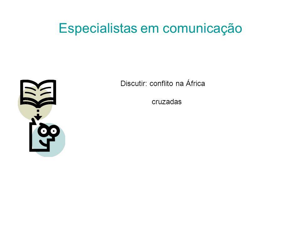 Especialistas em comunicação Discutir: conflito na África cruzadas