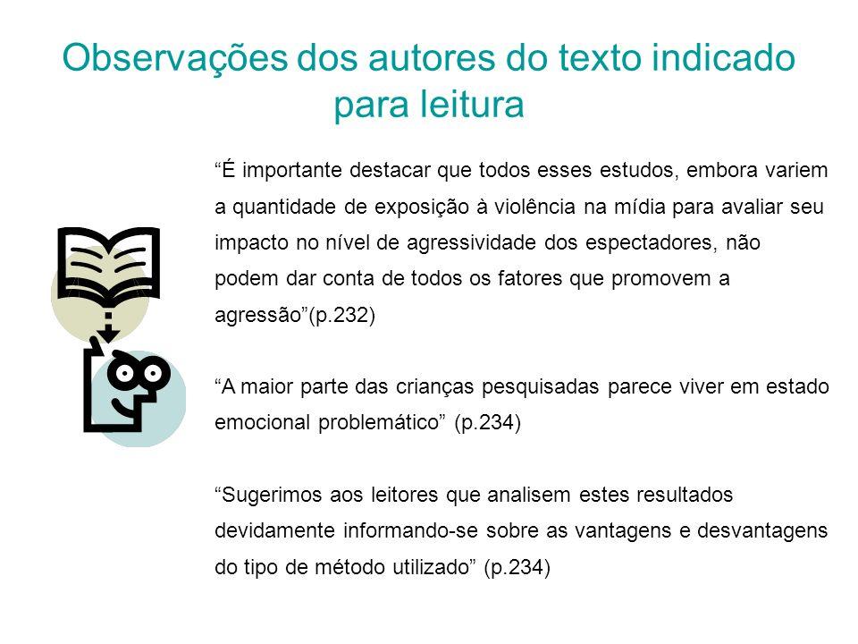 Observações dos autores do texto indicado para leitura É importante destacar que todos esses estudos, embora variem a quantidade de exposição à violên