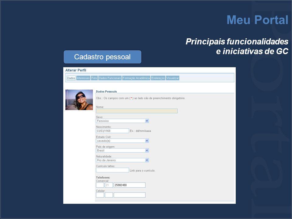 Meu Portal Principais funcionalidades e iniciativas de GC Cadastro pessoal