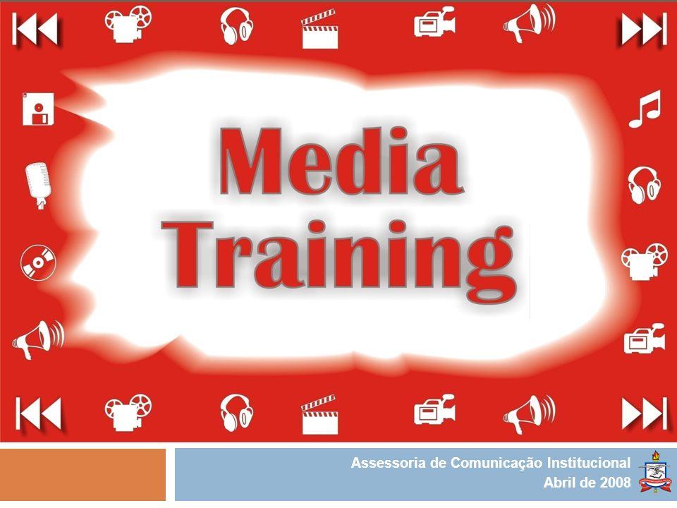 Assessoria de Comunicação Institucional Abril de 2008