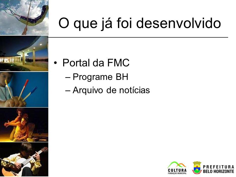O que já foi desenvolvido Portal da FMC –Programe BH –Arquivo de notícias