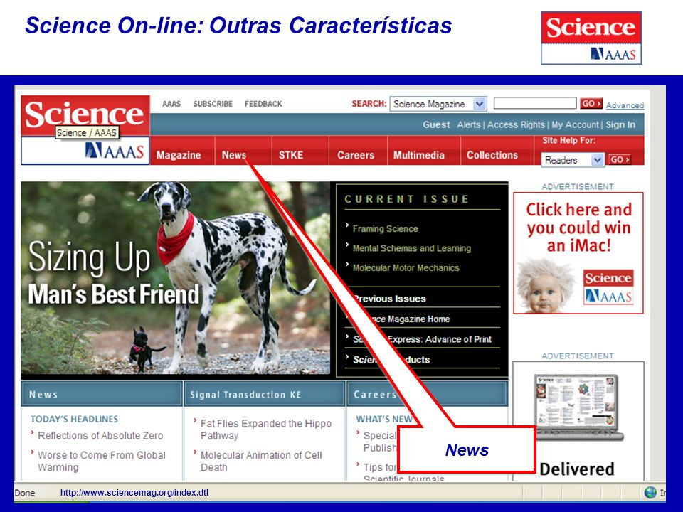 Science On-line: Outras Características http://www.sciencemag.org/index.dtl News
