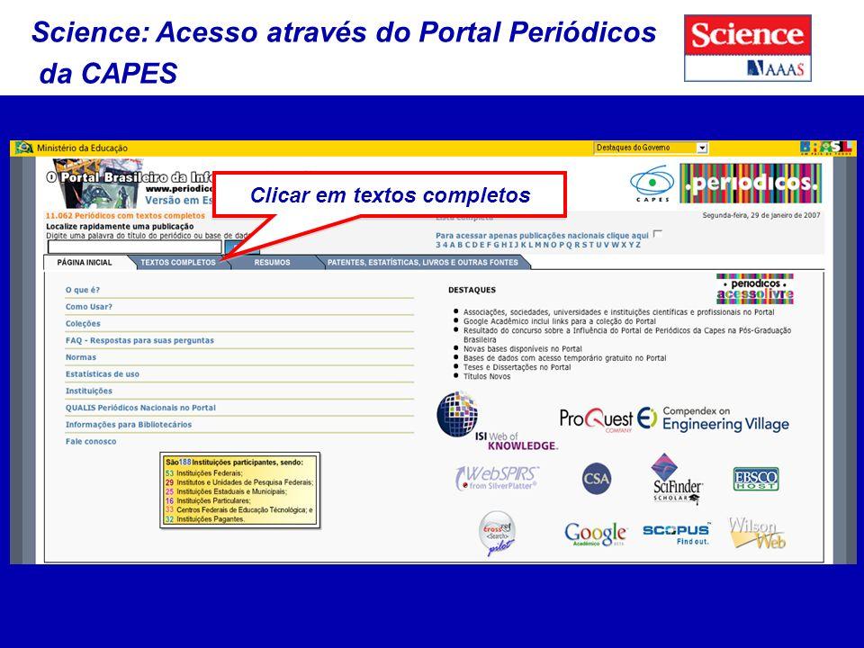 Science: Acesso através do Portal Periódicos da CAPES Clicar em textos completos