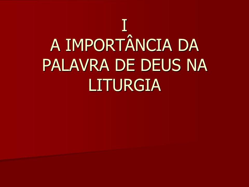 I A IMPORTÂNCIA DA PALAVRA DE DEUS NA LITURGIA
