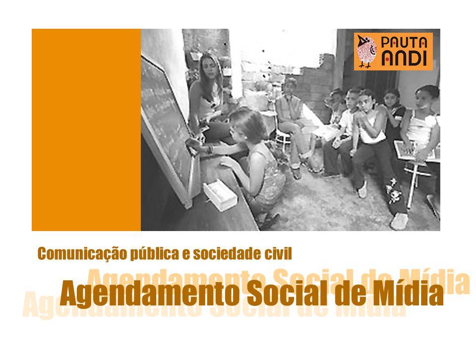 Agendamento Social de Mídia Comunicação pública e sociedade civil Agendamento Social de Mídia