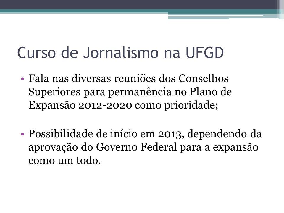 Curso de Jornalismo na UFGD Fala nas diversas reuniões dos Conselhos Superiores para permanência no Plano de Expansão 2012-2020 como prioridade; Possi