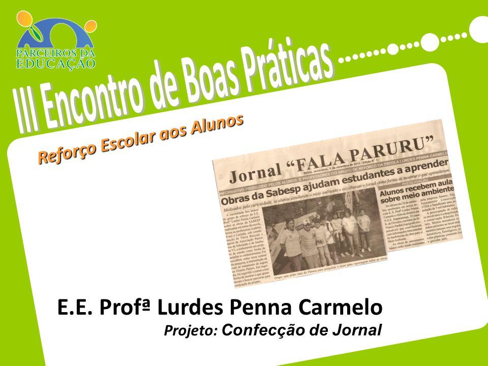 Reforço Escolar aos Alunos Projeto: Confecção de Jornal E.E. Profª Lurdes Penna Carmelo