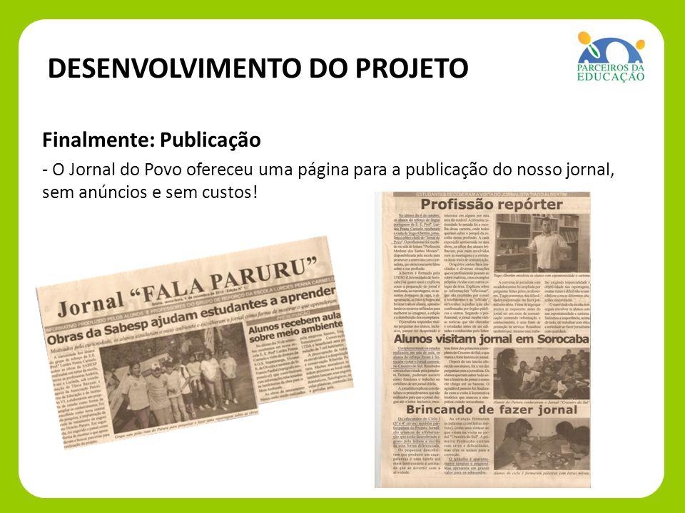 Finalmente: Finalmente: Publicação - O Jornal do Povo ofereceu uma página para a publicação do nosso jornal, sem anúncios e sem custos.