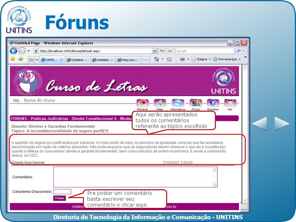 Diretoria de Tecnologia da Informação e Comunicação - UNITINS Fóruns 58476 47614 11658 Aqui serão apresentados todos os comentários referente ao tópic