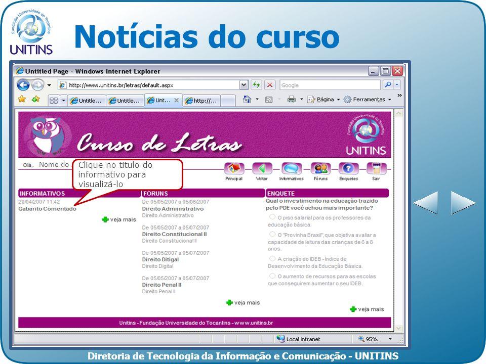 Diretoria de Tecnologia da Informação e Comunicação - UNITINS Notícias do curso Nome do Aluno Clique no título do informativo para visualizá-lo