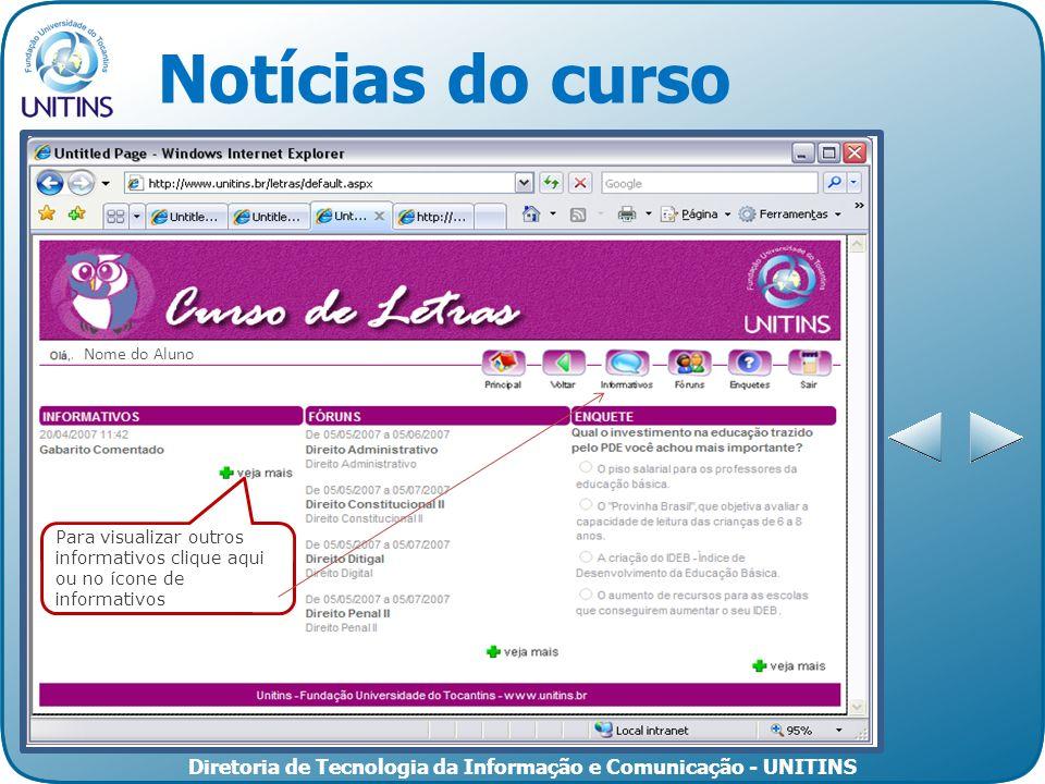 Diretoria de Tecnologia da Informação e Comunicação - UNITINS Notícias do curso Para visualizar outros informativos clique aqui ou no ícone de informa