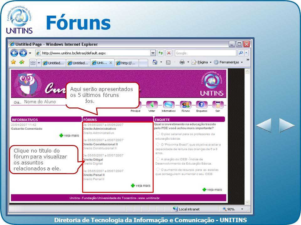 Diretoria de Tecnologia da Informação e Comunicação - UNITINS Fóruns Clique aqui para adicionar o aluno ao grupo Clique no título do fórum para visual