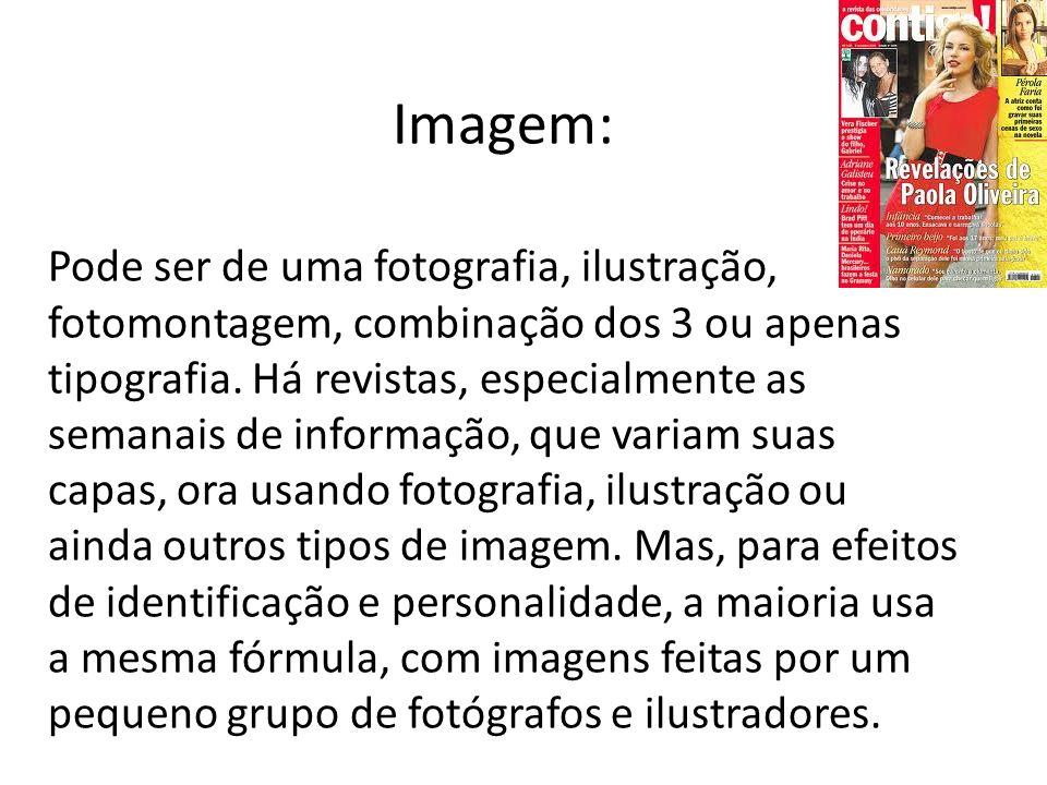 Imagem: Pode ser de uma fotografia, ilustração, fotomontagem, combinação dos 3 ou apenas tipografia. Há revistas, especialmente as semanais de informa
