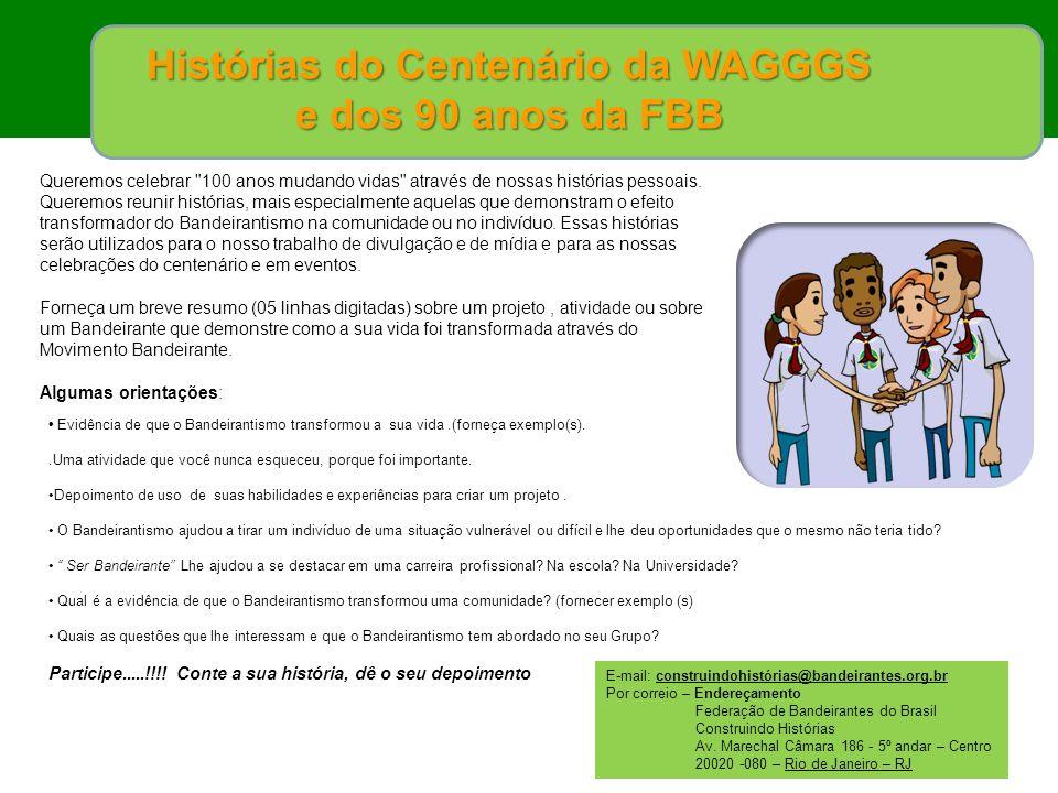 Histórias do Centenário da WAGGGS e dos 90 anos da FBB Queremos celebrar