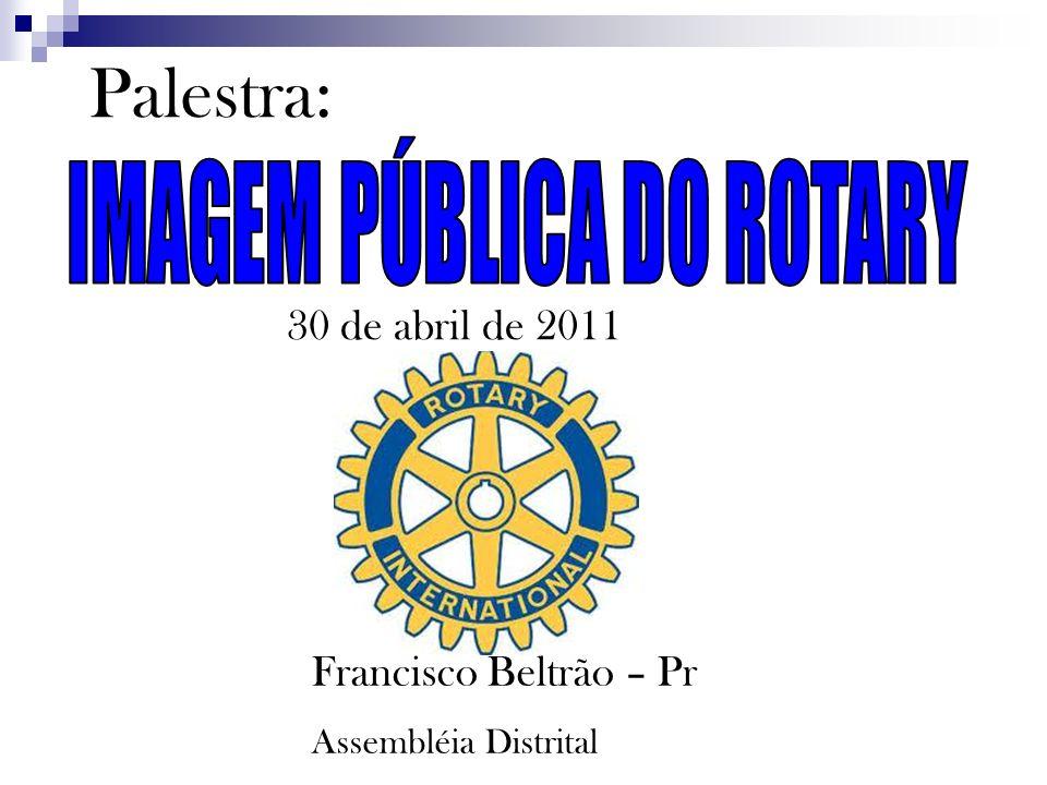 Palestra: 30 de abril de 2011 Francisco Beltrão – Pr Assembléia Distrital