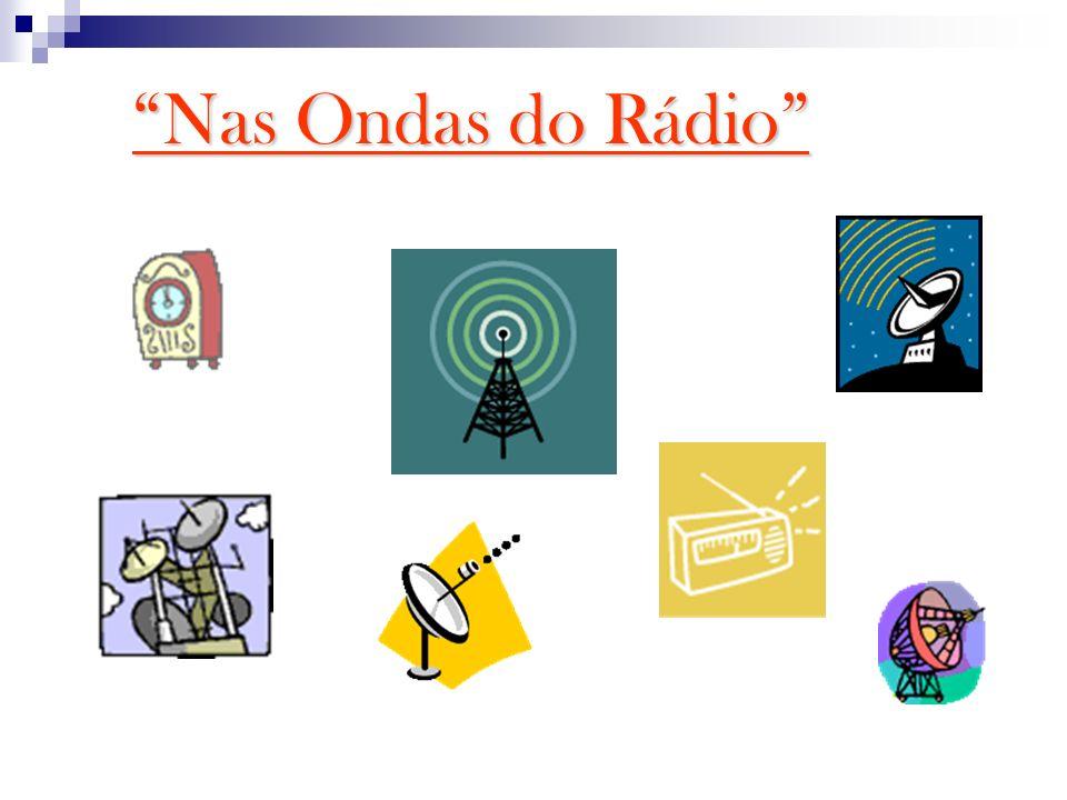 Nas Ondas do RádioNas Ondas do Rádio