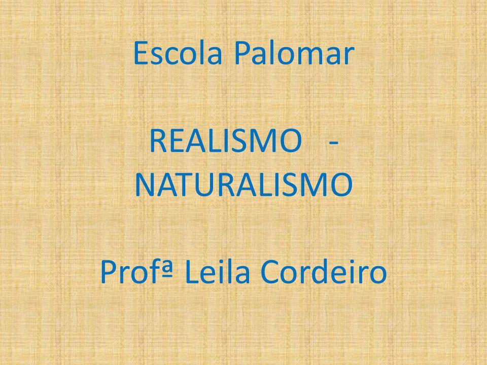 Características do Naturalismo Romance de intenção e fisionomia científica.