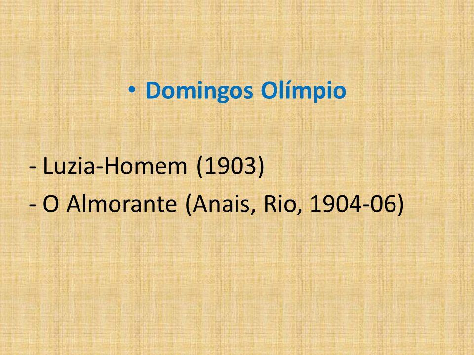 Adolfo Caminha - A Normalista (1892), Bom Crioulo (1895), A Tentação (1896) - romances - Judith (1893), Lágrimas de um Crente (1893) - contos - Vôos I