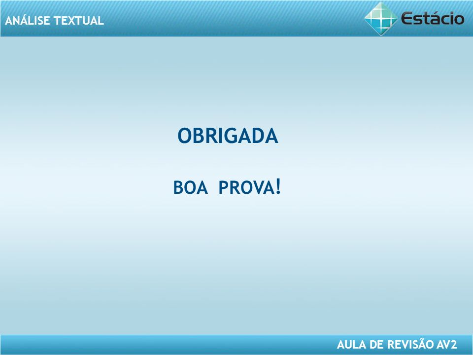 ANÁLISE TEXTUAL AULA DE REVISÃO AV2 OBRIGADA BOA PROVA !