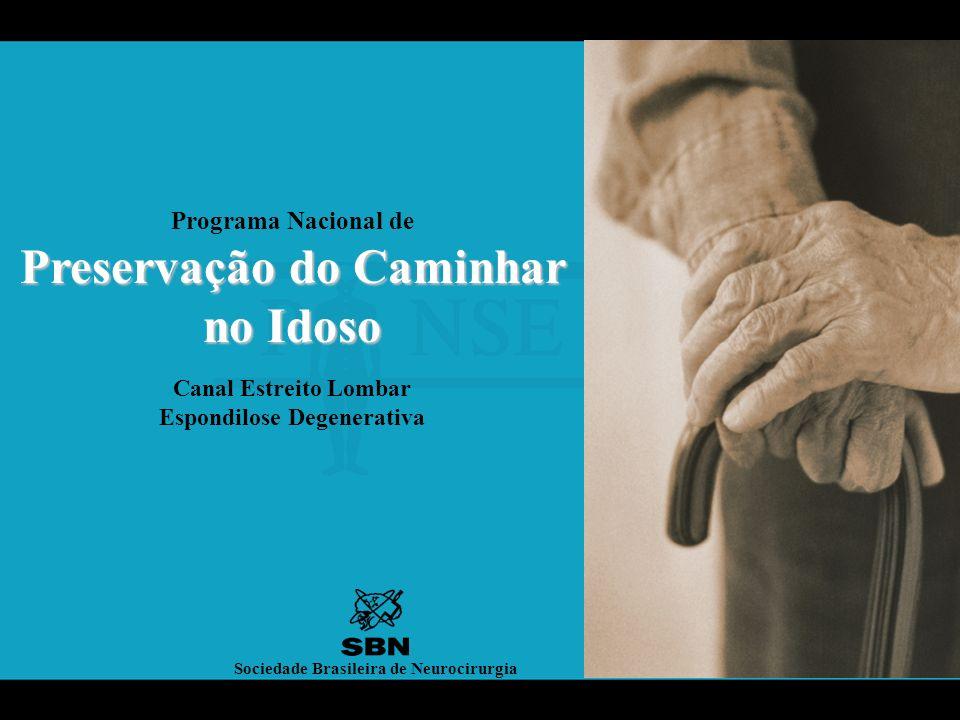Canal Estreito Lombar Espondilose Degenerativa Sociedade Brasileira de Neurocirurgia Preservação do Caminhar no Idoso Programa Nacional de Preservação do Caminhar no Idoso