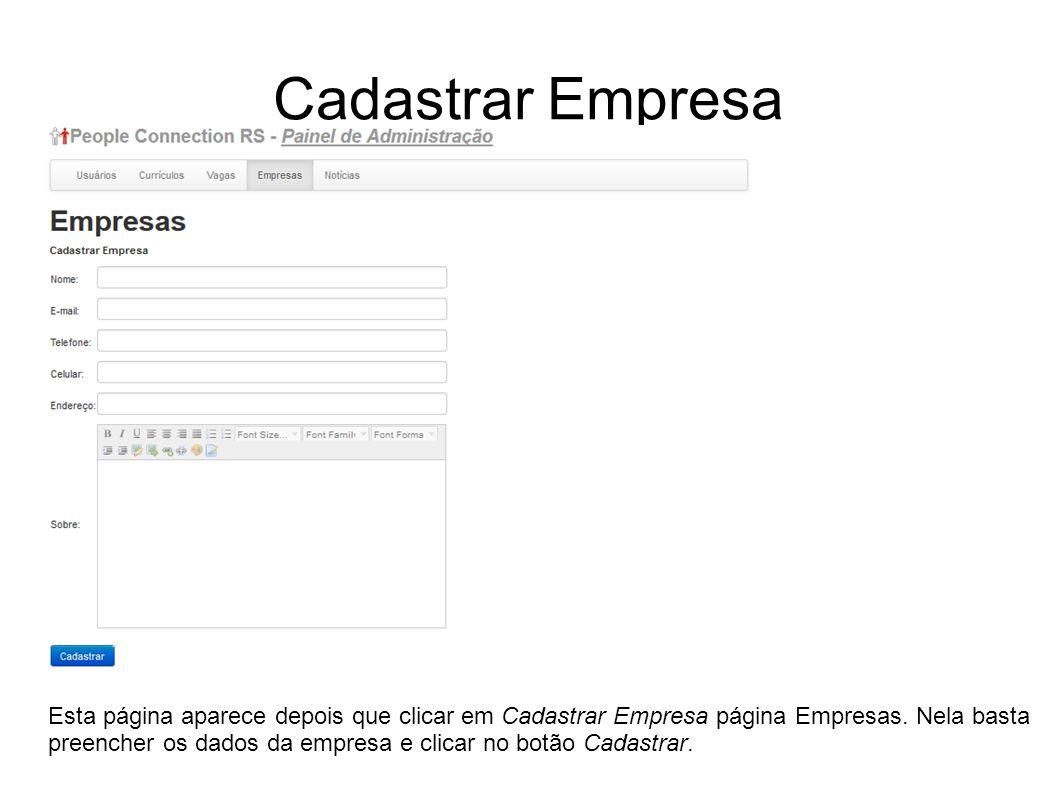 Cadastrar Empresa Esta página aparece depois que clicar em Cadastrar Empresa página Empresas. Nela basta preencher os dados da empresa e clicar no bot