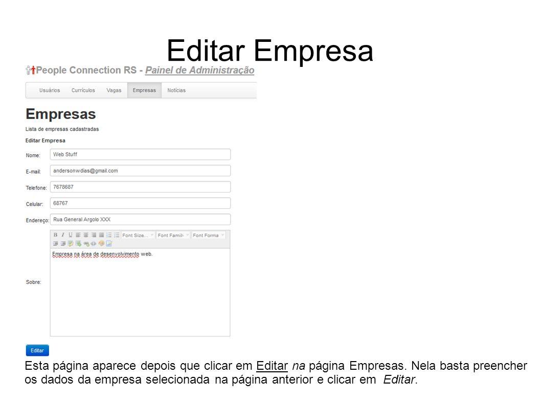Editar Empresa Esta página aparece depois que clicar em Editar na página Empresas. Nela basta preencher os dados da empresa selecionada na página ante