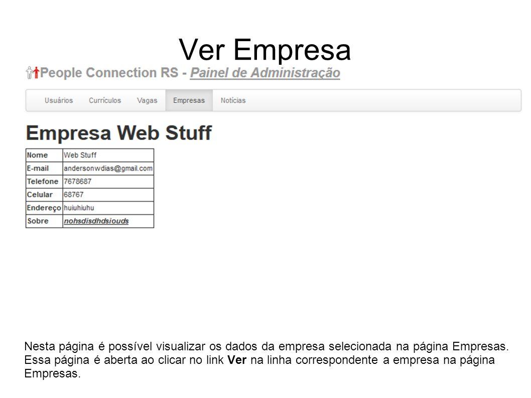 Ver Empresa Nesta página é possível visualizar os dados da empresa selecionada na página Empresas. Essa página é aberta ao clicar no link Ver na linha