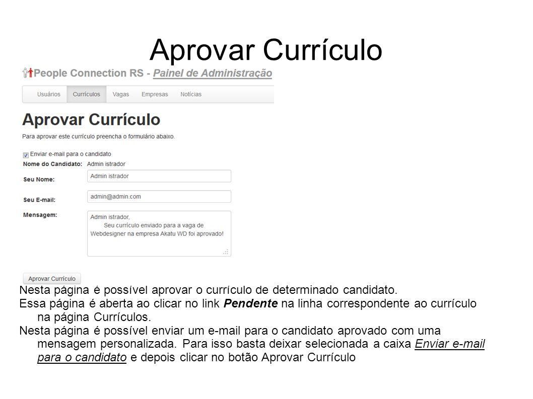 Aprovar Currículo Nesta página é possível aprovar o currículo de determinado candidato. Essa página é aberta ao clicar no link Pendente na linha corre