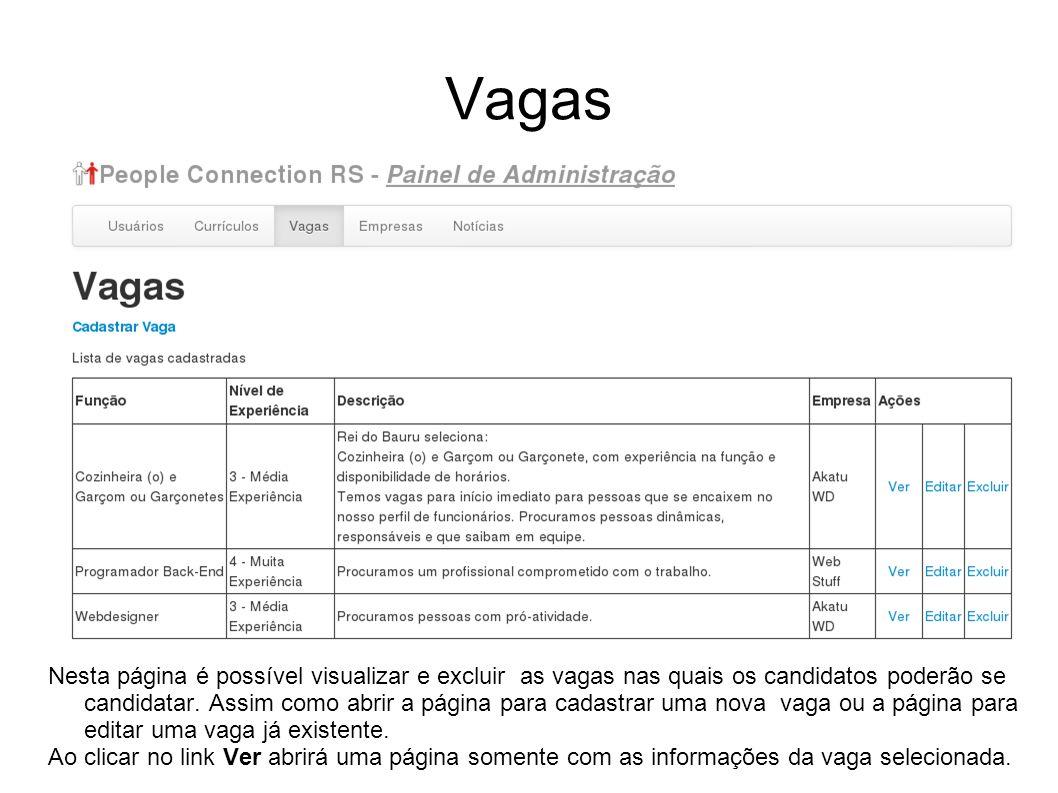 Vagas Nesta página é possível visualizar e excluir as vagas nas quais os candidatos poderão se candidatar.
