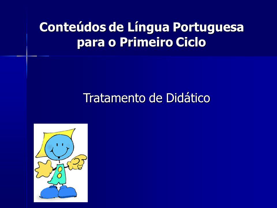 Conteúdos de Língua Portuguesa para o Primeiro Ciclo Tratamento de Didático