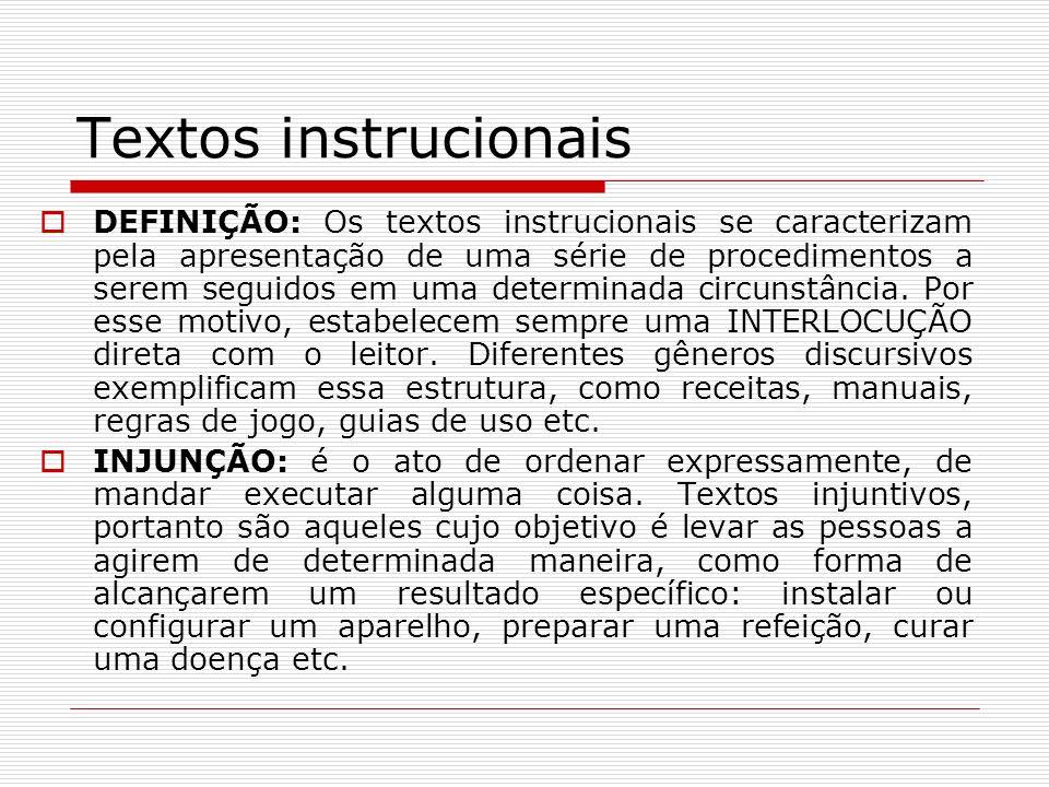 Textos instrucionais DEFINIÇÃO: Os textos instrucionais se caracterizam pela apresentação de uma série de procedimentos a serem seguidos em uma determ