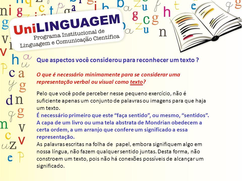 Que aspectos você considerou para reconhecer um texto ? O que é necessário minimamente para se considerar uma representação verbal ou visual como text