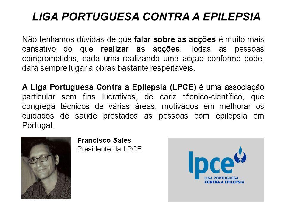 Liga Portuguesa Contra a Epilepsia (LPCE) Associação particular sem fins lucrativos de cariz técnico-científico Congrega técnicos de várias áreas, motivados em melhorar os cuidados de saúde prestados às pessoas com epilepsia em Portugal.
