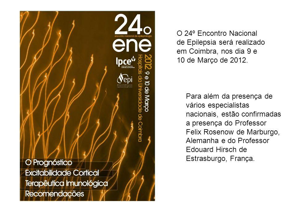 O 24º Encontro Nacional de Epilepsia será realizado em Coimbra, nos dia 9 e 10 de Março de 2012. Para além da presença de vários especialistas naciona