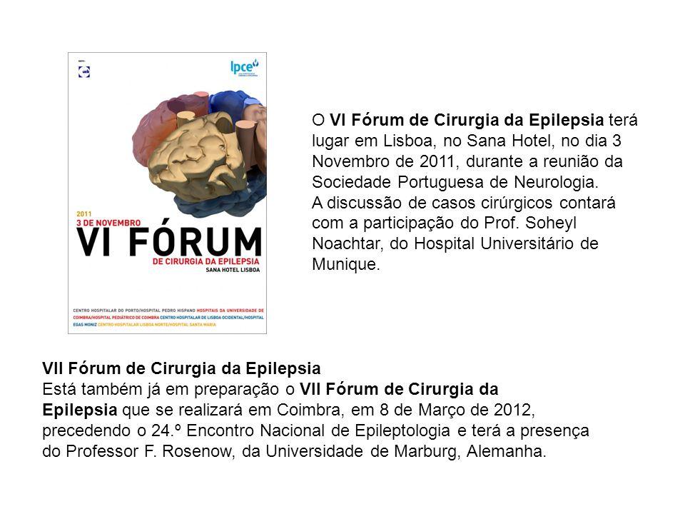 O VI Fórum de Cirurgia da Epilepsia terá lugar em Lisboa, no Sana Hotel, no dia 3 Novembro de 2011, durante a reunião da Sociedade Portuguesa de Neuro
