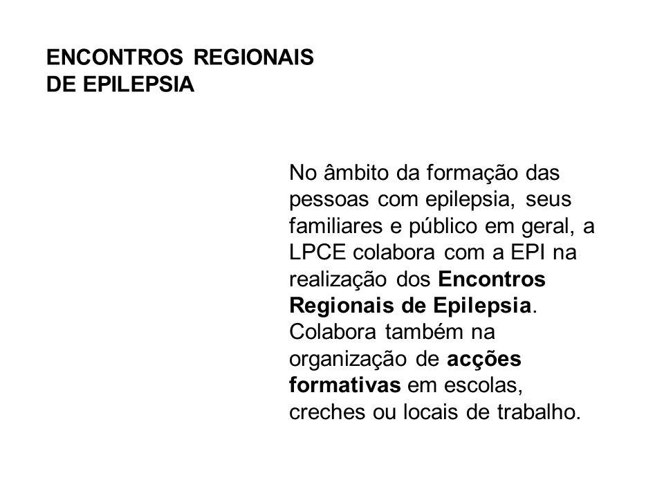 No âmbito da formação das pessoas com epilepsia, seus familiares e público em geral, a LPCE colabora com a EPI na realização dos Encontros Regionais d