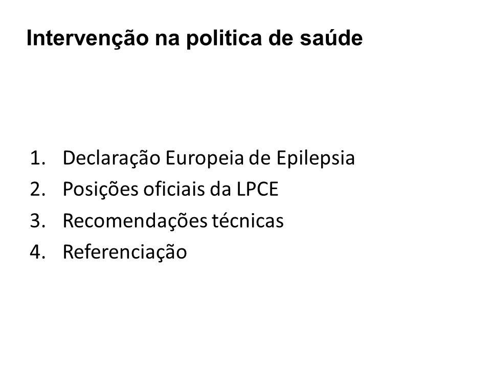 1.Declaração Europeia de Epilepsia 2.Posições oficiais da LPCE 3.Recomendações técnicas 4.Referenciação Intervenção na politica de saúde