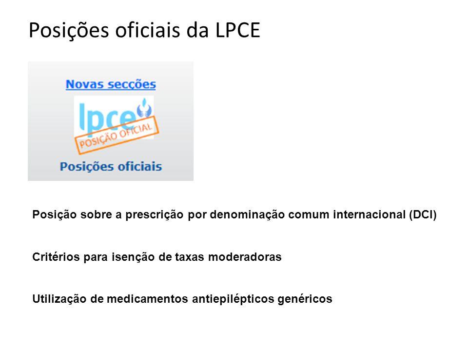 Posições oficiais da LPCE Posição sobre a prescrição por denominação comum internacional (DCI) Critérios para isenção de taxas moderadoras Utilização