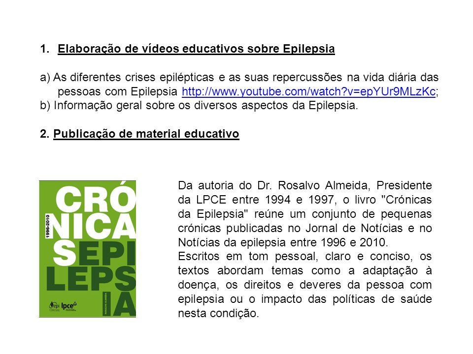 1.Elaboração de vídeos educativos sobre Epilepsia a) As diferentes crises epilépticas e as suas repercussões na vida diária das pessoas com Epilepsia