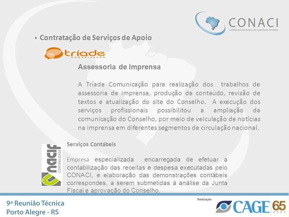 Contratação de Serviços de Apoio Assessoria de Imprensa A Tríade Comunicação para realização dos trabalhos de assessoria de imprensa, produção de cont